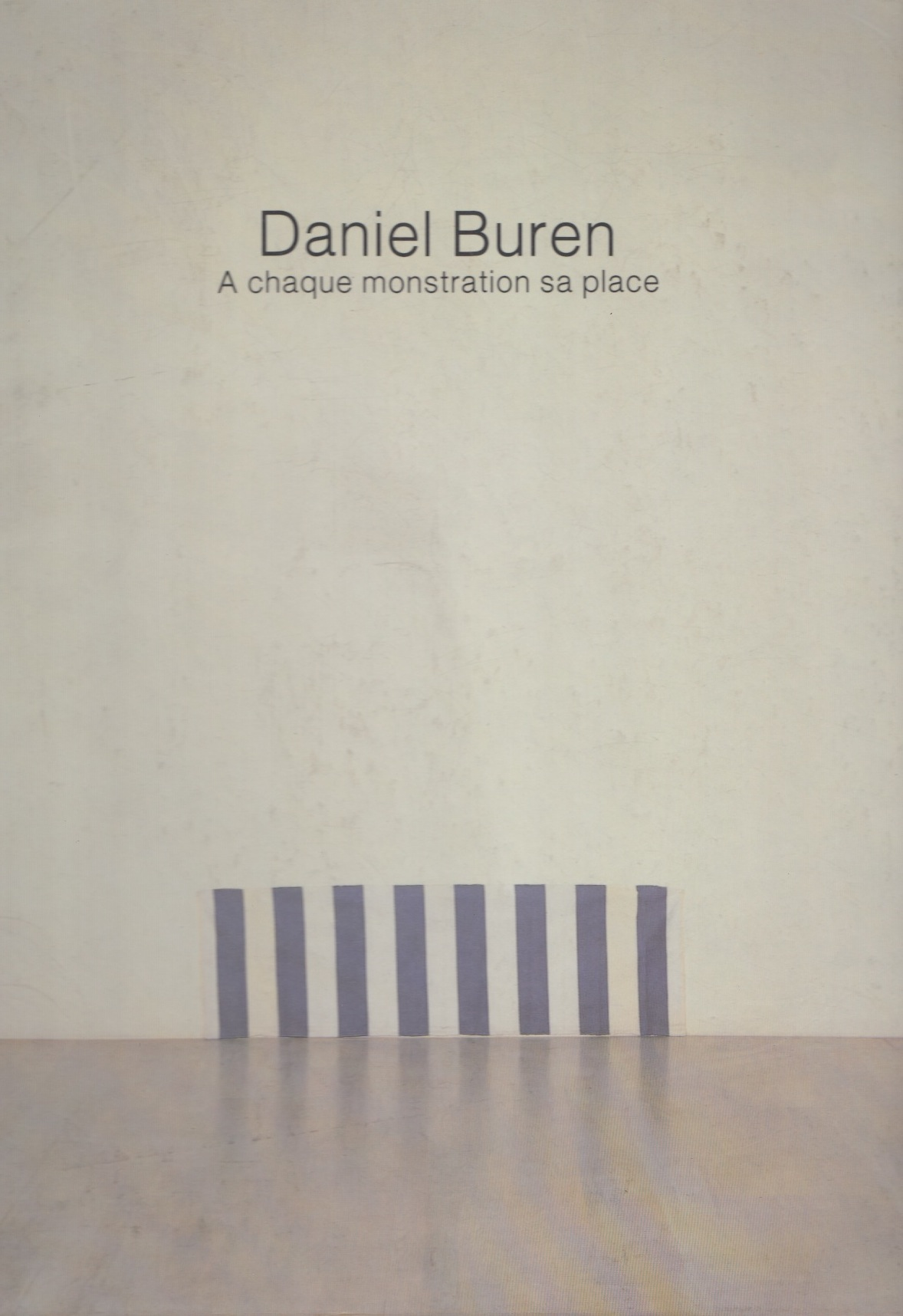 Daniel Buren A chaque monstration sa place